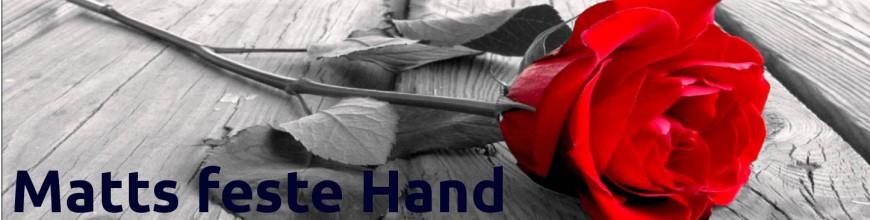 Matts feste Hand